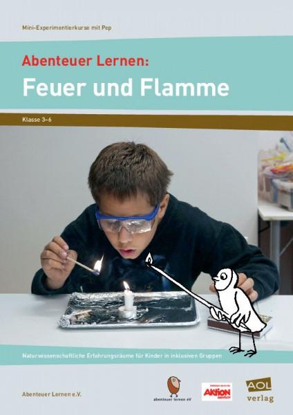 Abenteuer Lernen: Feuer und Flamme