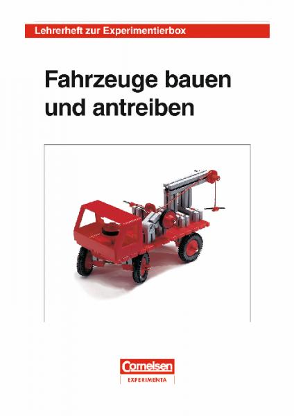 """Lehrerheft """"Fahrzeuge bauen und antreiben"""""""