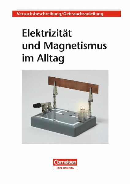 """Versuchsanleitung """"Elektrizität und Magnetismus im Alltag"""""""