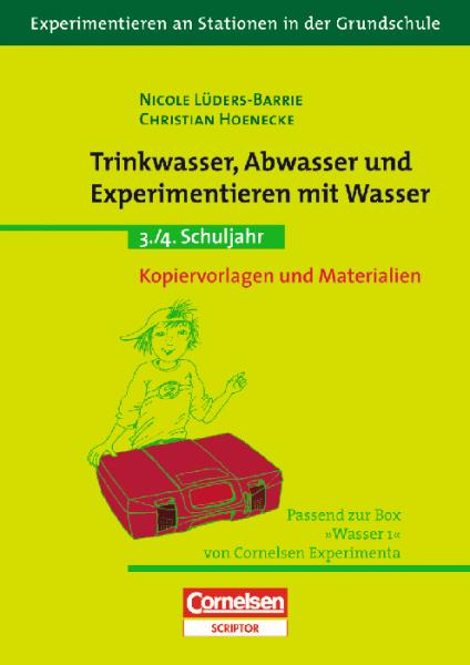 """Experimentieren an Stationen: """"Trinkwasser, Abwasser und Experimentieren mit Wasser"""""""