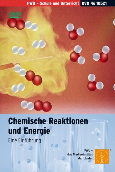DVD - Chemische Reaktionen und Energie - Eine Einführung