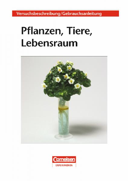 """Versuchsanleitung """"Pflanzen, Tiere, Lebensraum"""""""